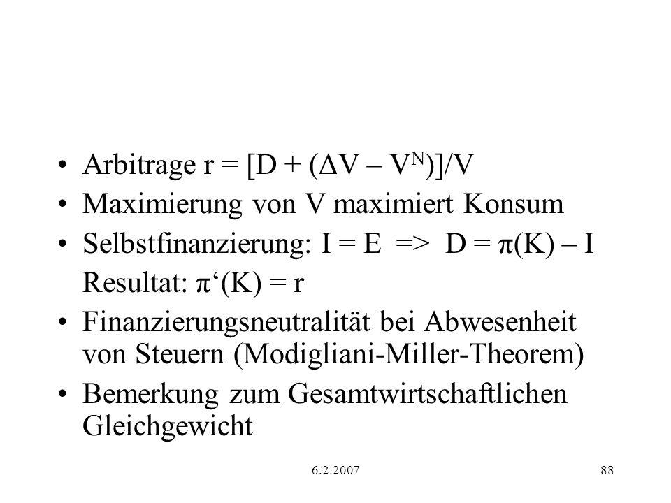 Arbitrage r = [D + (ΔV – VN)]/V Maximierung von V maximiert Konsum